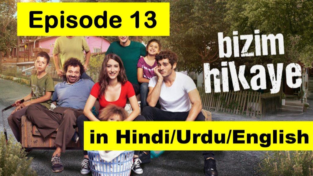Bizim hikaye Episode 13 Hindi/Urdu/English » Hayatmuratofficial