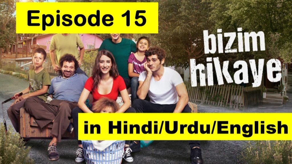 Bizim hikaye Episode 15 Hindi/Urdu/English » Hayatmuratofficial